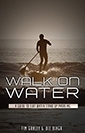Walk On Water: A Guide To Flat Water Stand Up Paddling