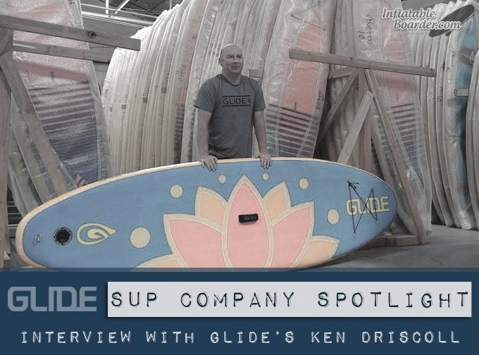 Glide Paddleboards' Ken Driscoll