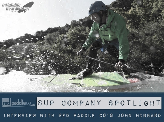 Red Paddle Co John Hibbard Interview