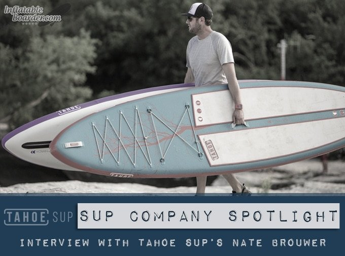 Tahoe SUP Nate Brouwer Interview