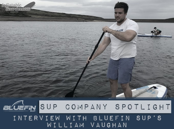 Bluefin SUP Will Vaughan Interview